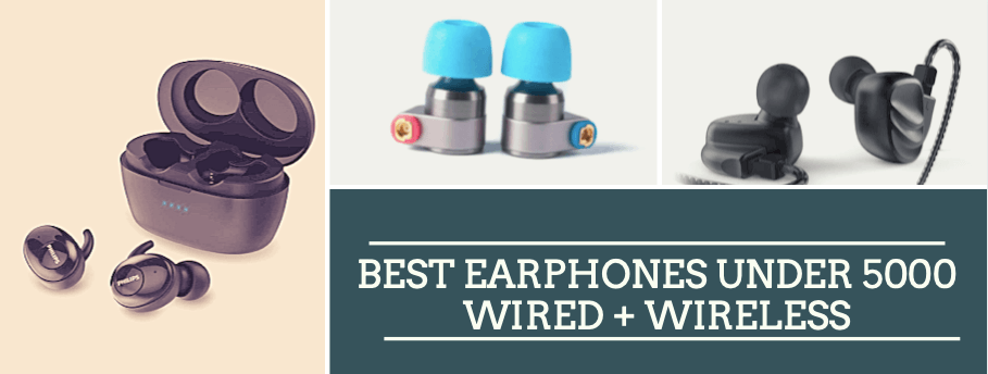 Best earphones under 5000 wired and wireless