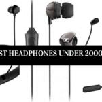 Best Earphones & headphones under 2000 (Wireless + Wired)